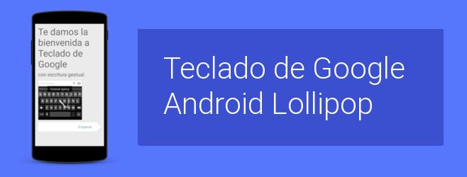 Cambia tu teclado por el de Android Lollipop en 4 pasos