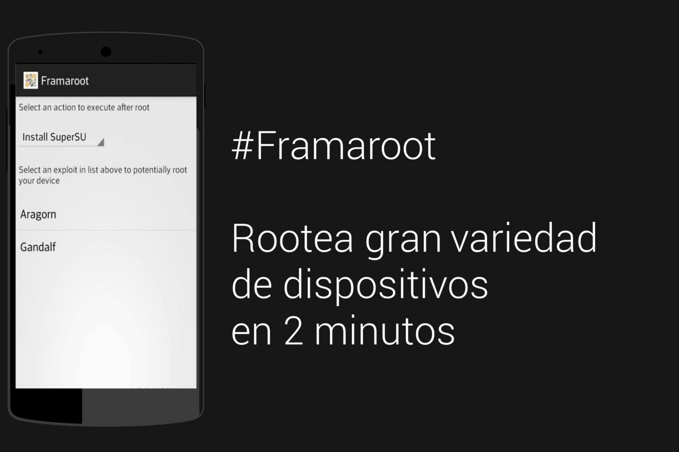 FramaRoot : Como rootear gran variedad de dispositivos en 2 minutos